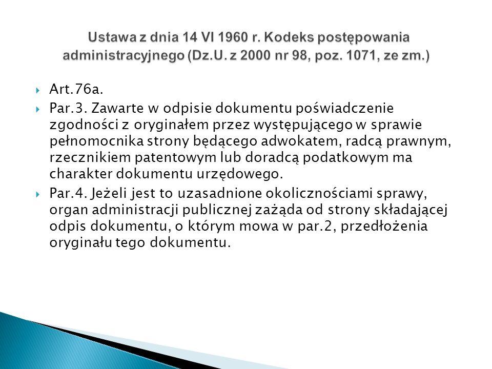 Art.76a. Par.3. Zawarte w odpisie dokumentu poświadczenie zgodności z oryginałem przez występującego w sprawie pełnomocnika strony będącego adwokatem,