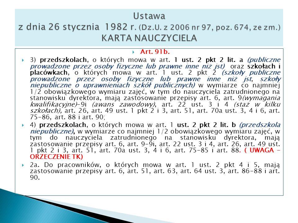 Art. 91b. 3) przedszkolach, o których mowa w art. 1 ust. 2 pkt 2 lit. a (publiczne prowadzone przez osoby fizyczne lub prawne inne niż jst) oraz szkoł