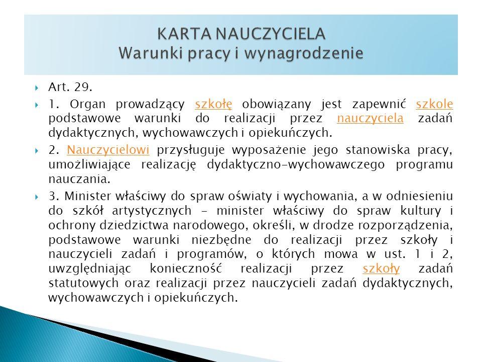 Art. 29. 1. Organ prowadzący szkołę obowiązany jest zapewnić szkole podstawowe warunki do realizacji przez nauczyciela zadań dydaktycznych, wychowawcz