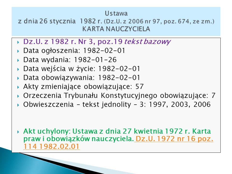 Dz.U. z 1982 r. Nr 3, poz.19 tekst bazowy Data ogłoszenia: 1982-02-01 Data wydania: 1982-01-26 Data wejścia w życie: 1982-02-01 Data obowiązywania: 19