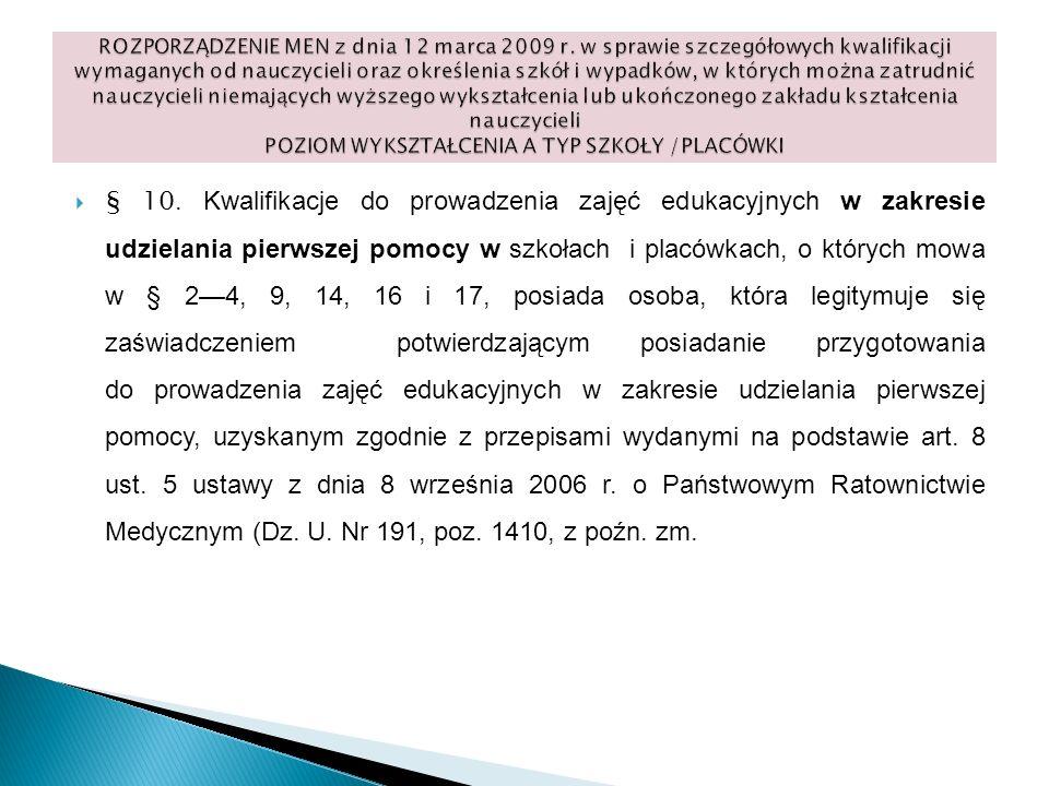 § 10. Kwalifikacje do prowadzenia zajęć edukacyjnych w zakresie udzielania pierwszej pomocy w szkołach i placówkach, o których mowa w § 24, 9, 14, 16