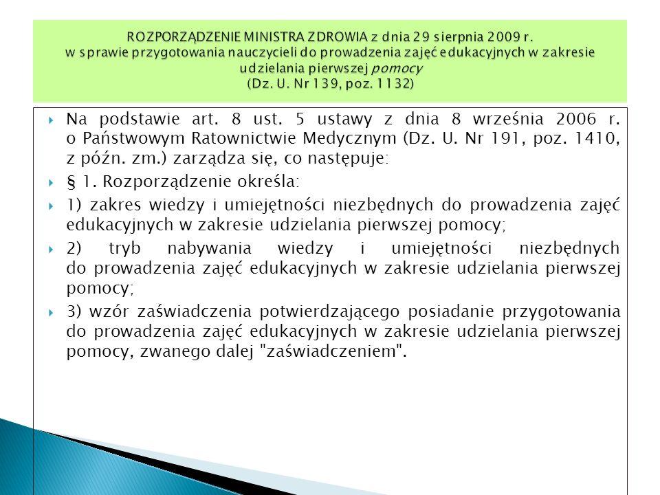 Na podstawie art. 8 ust. 5 ustawy z dnia 8 września 2006 r. o Państwowym Ratownictwie Medycznym (Dz. U. Nr 191, poz. 1410, z późn. zm.) zarządza się,