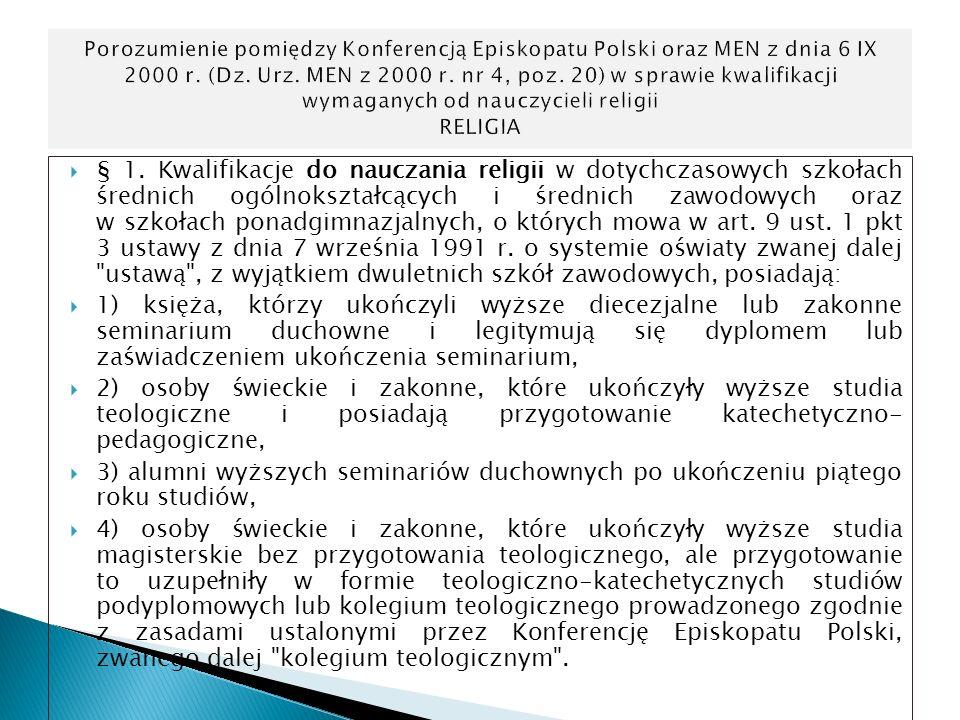 § 1. Kwalifikacje do nauczania religii w dotychczasowych szkołach średnich ogólnokształcących i średnich zawodowych oraz w szkołach ponadgimnazjalnych