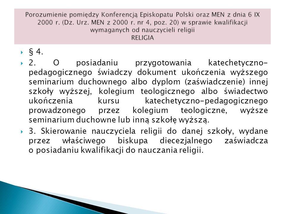 § 4. 2. O posiadaniu przygotowania katechetyczno- pedagogicznego świadczy dokument ukończenia wyższego seminarium duchownego albo dyplom (zaświadczeni