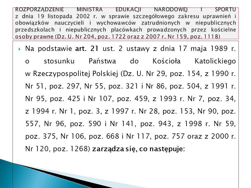 Na podstawie art. 21 ust. 2 ustawy z dnia 17 maja 1989 r. o stosunku Państwa do Kościoła Katolickiego w Rzeczypospolitej Polskiej (Dz. U. Nr 29, poz.