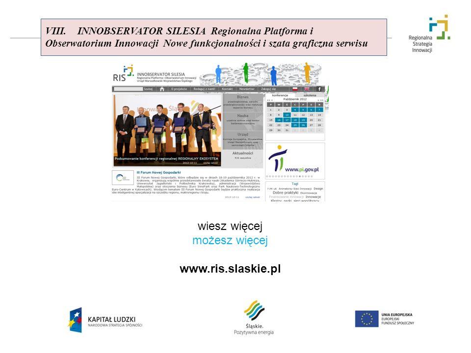 VIII. INNOBSERVATOR SILESIA Regionalna Platforma i Obserwatorium Innowacji Nowe funkcjonalności i szata graficzna serwisu wiesz więcej możesz więcej w