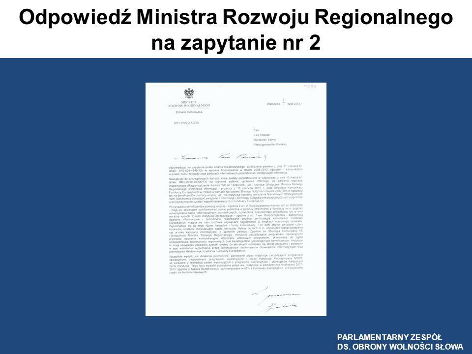 Odpowiedź Ministra Rozwoju Regionalnego na zapytanie nr 2 PARLAMENTARNY ZESPÓŁ DS. OBRONY WOLNOŚCI SŁOWA