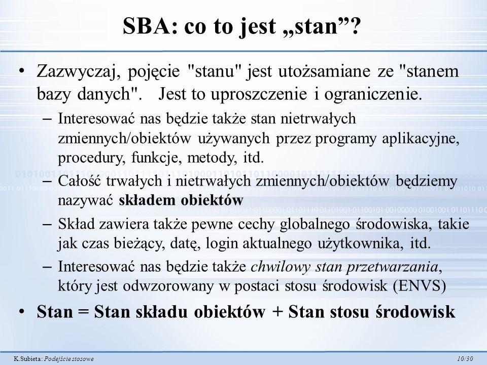 K.Subieta: Podejście stosowe 10/30 SBA: co to jest stan? Zazwyczaj, pojęcie