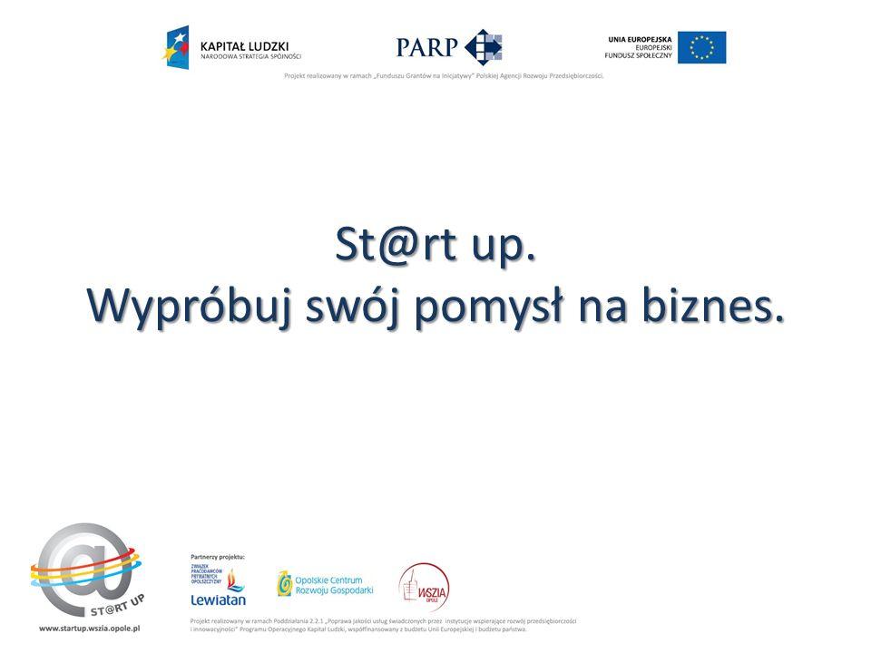 St@rt up. Wypróbuj swój pomysł na biznes.