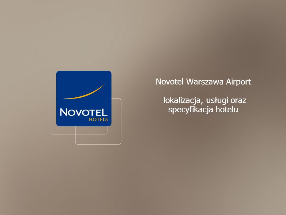 Novotel Warszawa Airport lokalizacja, usługi oraz specyfikacja hotelu
