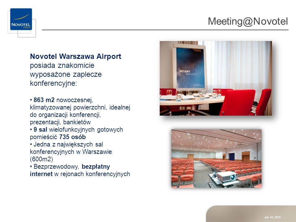 Jan 14, 2010 Meeting@Novotel Novotel Warszawa Airport posiada znakomicie wyposażone zaplecze konferencyjne: 863 m2 nowoczesnej, klimatyzowanej powierz