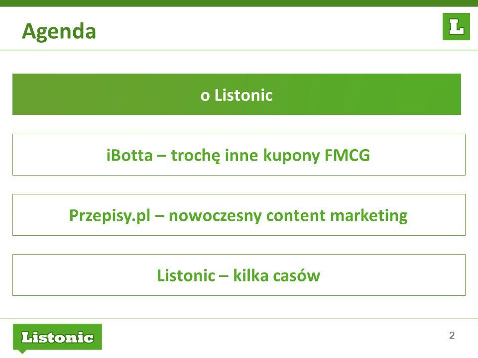 2 Agenda o Listonic iBotta – trochę inne kupony FMCG Przepisy.pl – nowoczesny content marketing Listonic – kilka casów
