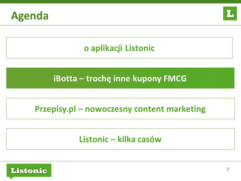 7 Agenda o aplikacji Listonic iBotta – trochę inne kupony FMCG Przepisy.pl – nowoczesny content marketing Listonic – kilka casów
