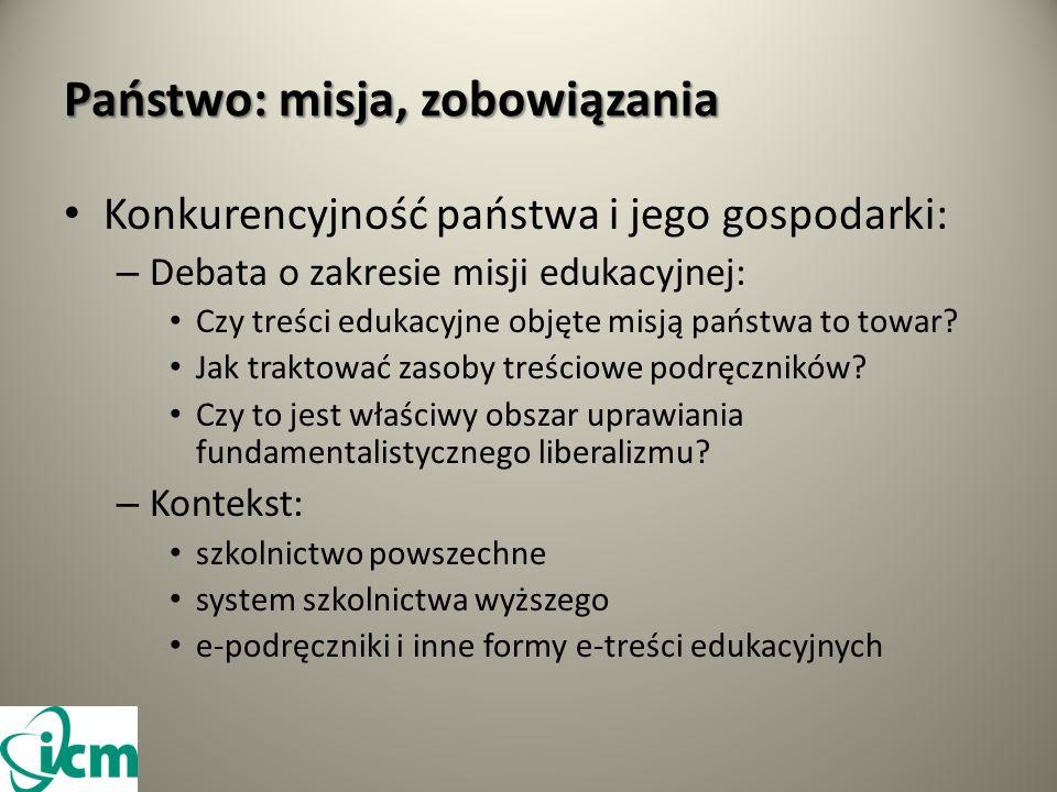 Państwo: misja, zobowiązania Konkurencyjność państwa i jego gospodarki: – Debata o zakresie misji edukacyjnej: Czy treści edukacyjne objęte misją państwa to towar.