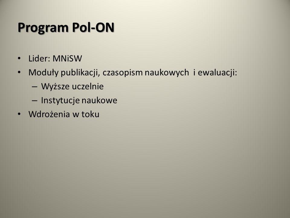 Program Pol-ON Lider: MNiSW Moduły publikacji, czasopism naukowych i ewaluacji: – Wyższe uczelnie – Instytucje naukowe Wdrożenia w toku