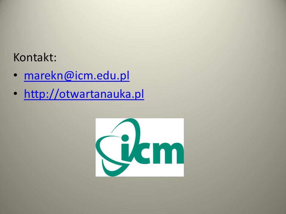 Kontakt: marekn@icm.edu.pl http://otwartanauka.pl