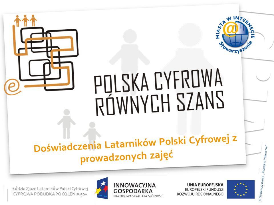 Łódzki Zjazd Latarników Polski Cyfrowej - CYFROWA POBUDKA POKOLENIA 50+ 12 Jak nam idzie.