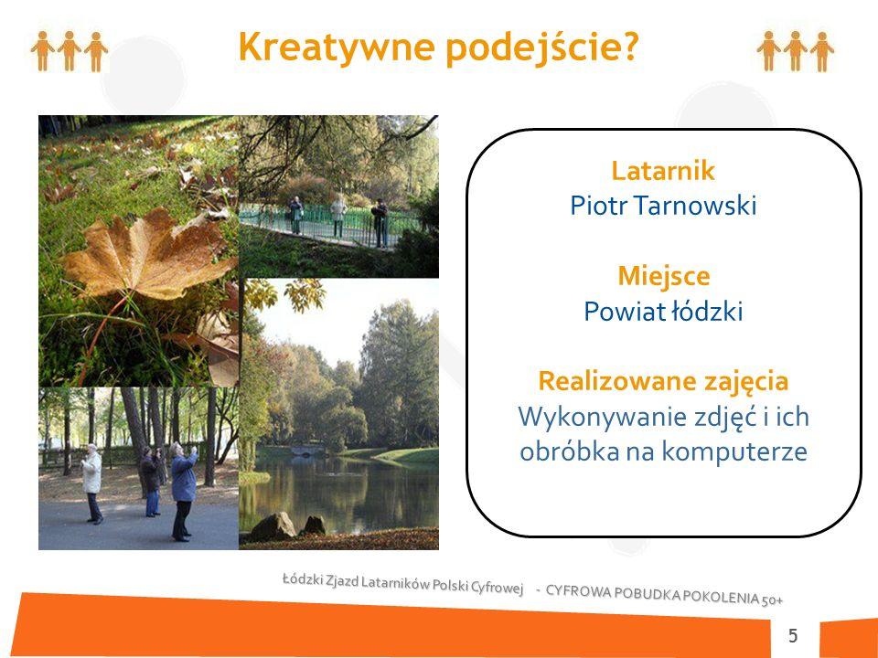 Łódzki Zjazd Latarników Polski Cyfrowej - CYFROWA POBUDKA POKOLENIA 50+ 5 Kreatywne podejście.