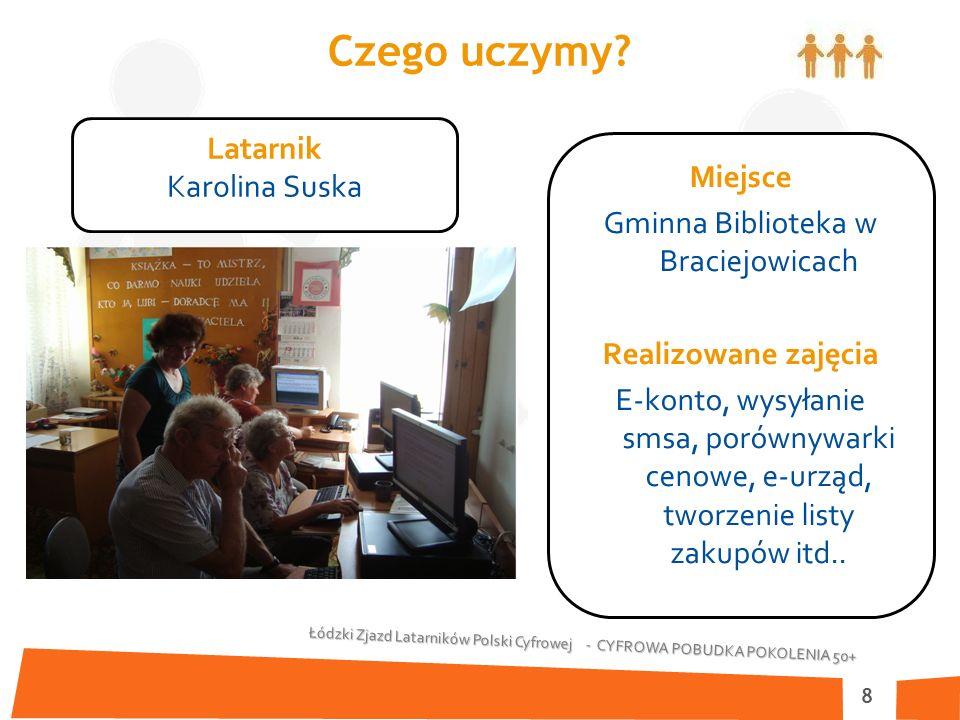 Łódzki Zjazd Latarników Polski Cyfrowej - CYFROWA POBUDKA POKOLENIA 50+ 9 Jak uczymy.