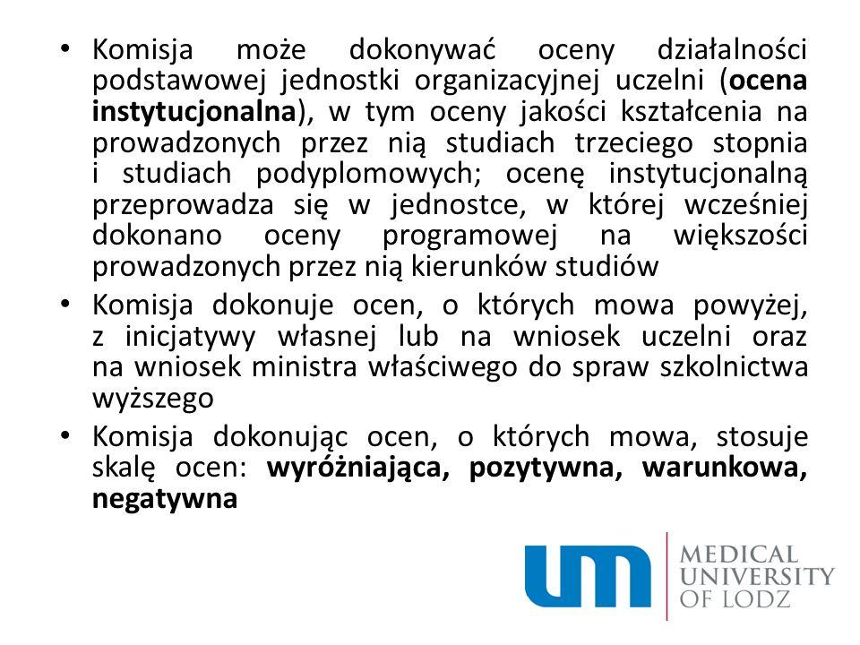 Komisja może dokonywać oceny działalności podstawowej jednostki organizacyjnej uczelni (ocena instytucjonalna), w tym oceny jakości kształcenia na pro