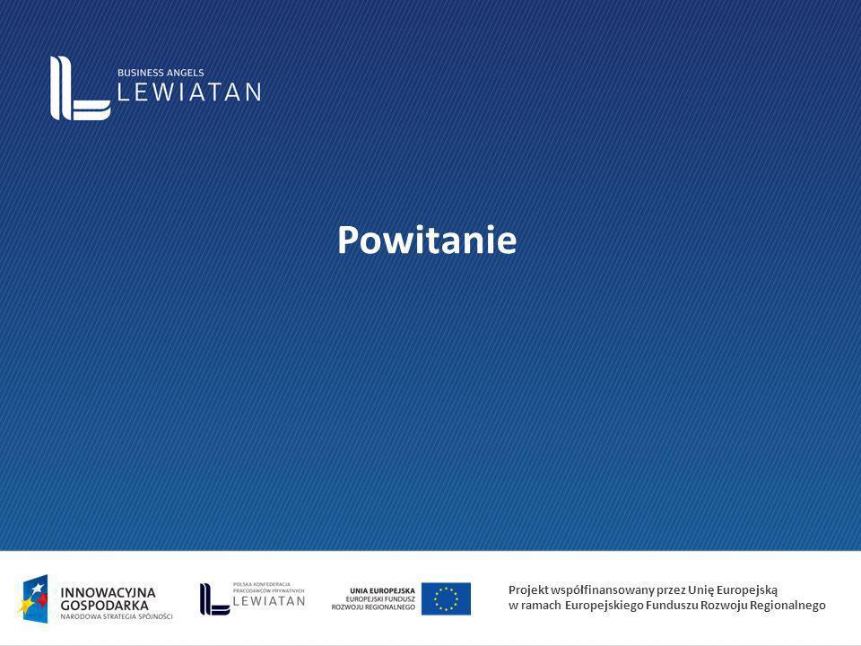Projekt współfinansowany przez Unię Europejską w ramach Europejskiego Funduszu Rozwoju Regionalnego Powitanie