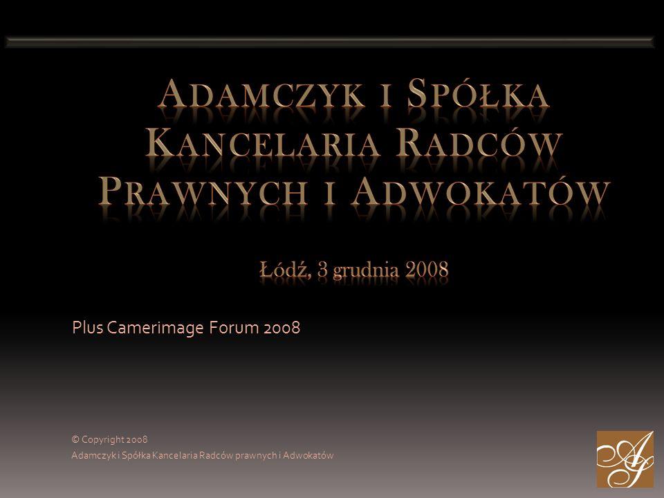 Plus Camerimage Forum 2008 © Copyright 2008 Adamczyk i Spółka Kancelaria Radców prawnych i Adwokatów