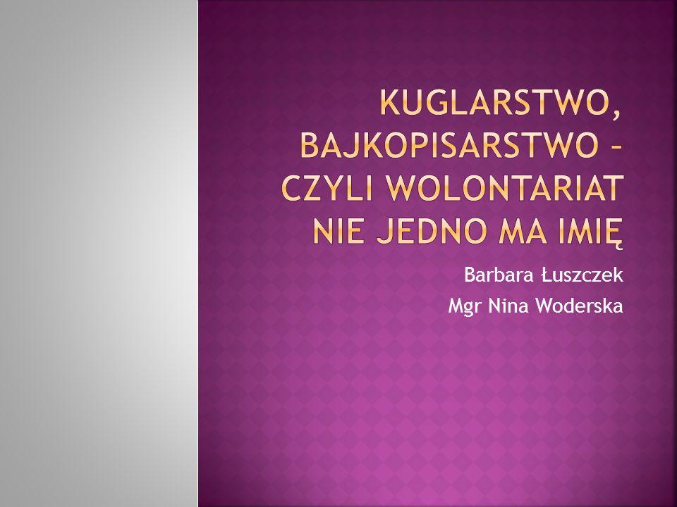 Barbara Łuszczek Mgr Nina Woderska
