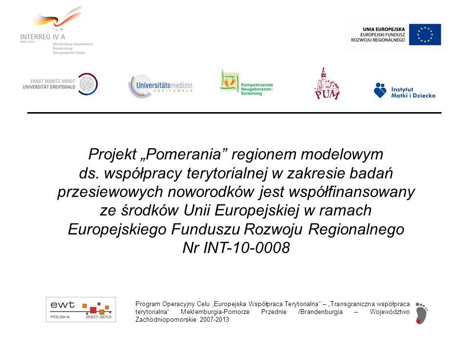 Projekt Pomerania regionem modelowym ds. współpracy terytorialnej w zakresie badań przesiewowych noworodków jest współfinansowany ze środków Unii Euro