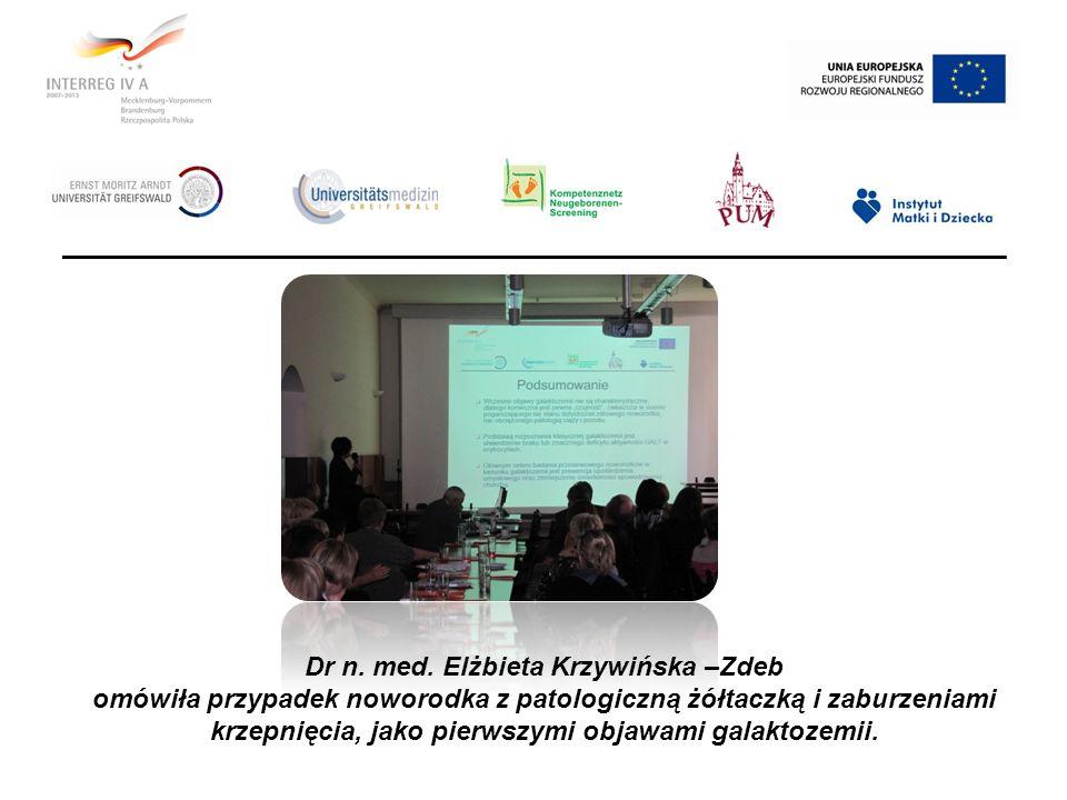 Dr n. med. Elżbieta Krzywińska –Zdeb omówiła przypadek noworodka z patologiczną żółtaczką i zaburzeniami krzepnięcia, jako pierwszymi objawami galakto