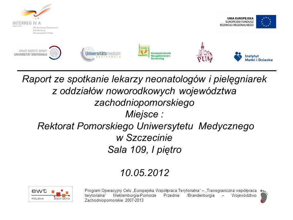 Do udziału w spotkaniu zaproszono lekarzy neonatologów oraz pielęgniarki oddziałowe z 25 szpitali województwa zachodniopomorskiego, oddziałów noworodkowych objętych programem badań przesiewowych.
