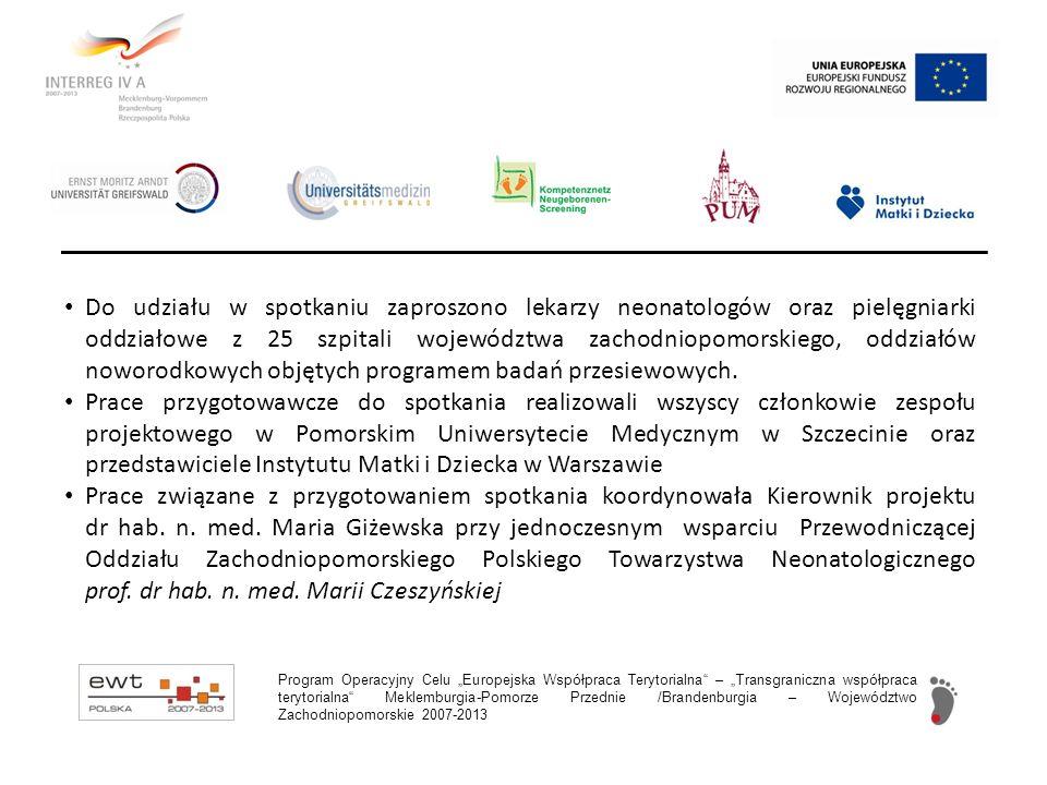 Do udziału w spotkaniu zaproszono lekarzy neonatologów oraz pielęgniarki oddziałowe z 25 szpitali województwa zachodniopomorskiego, oddziałów noworodk