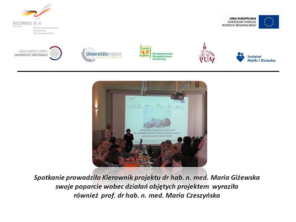 Spotkanie prowadziła Kierownik projektu dr hab. n. med. Maria Giżewska swoje poparcie wobec działań objętych projektem wyraziła również prof. dr hab.