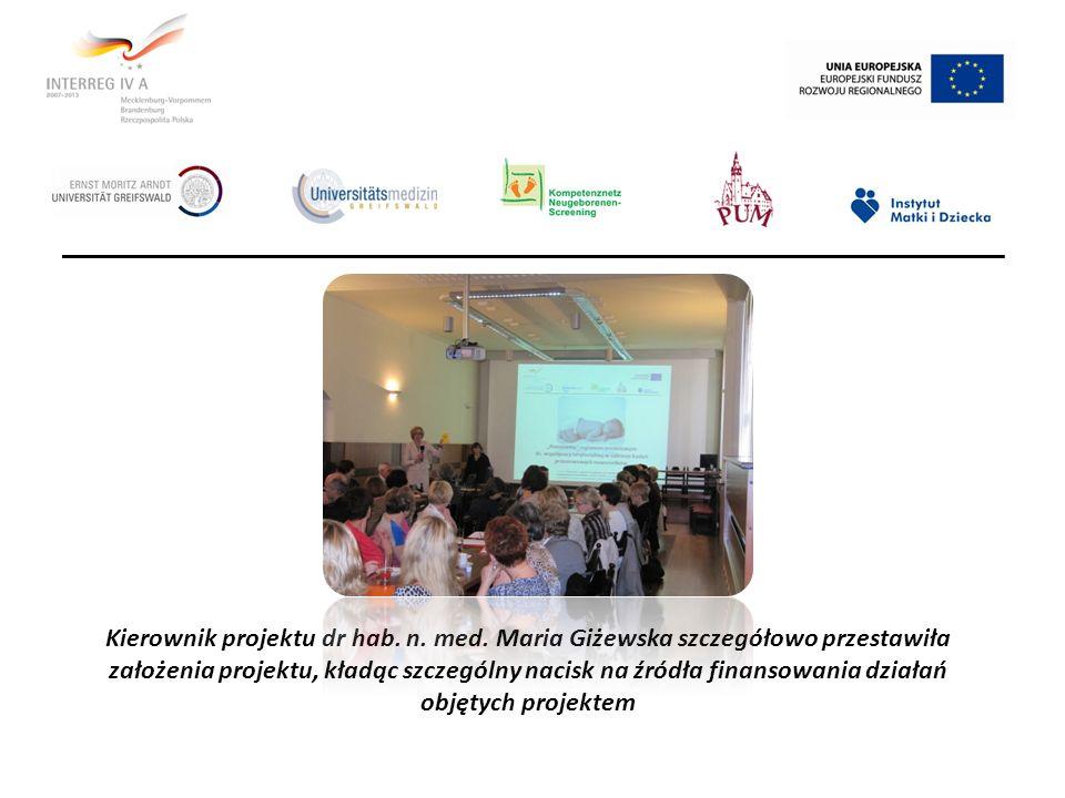 Kierownik projektu dr hab. n. med. Maria Giżewska szczegółowo przestawiła założenia projektu, kładąc szczególny nacisk na źródła finansowania działań