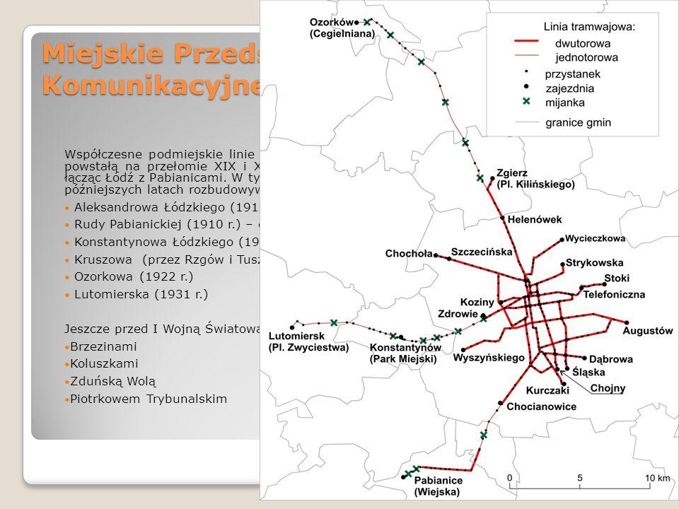 Miejskie Przedsiębiorstwo Komunikacyjne (MPK) w Łodzi Współczesne podmiejskie linie tramwajowe istnieją w oparciu o zachowaną infrastrukturę powstałą