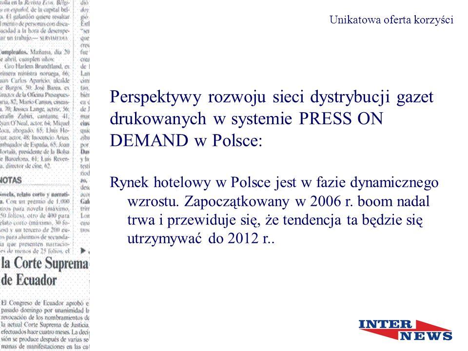 Perspektywy rozwoju sieci dystrybucji gazet drukowanych w systemie PRESS ON DEMAND w Polsce: Rynek hotelowy w Polsce jest w fazie dynamicznego wzrostu.