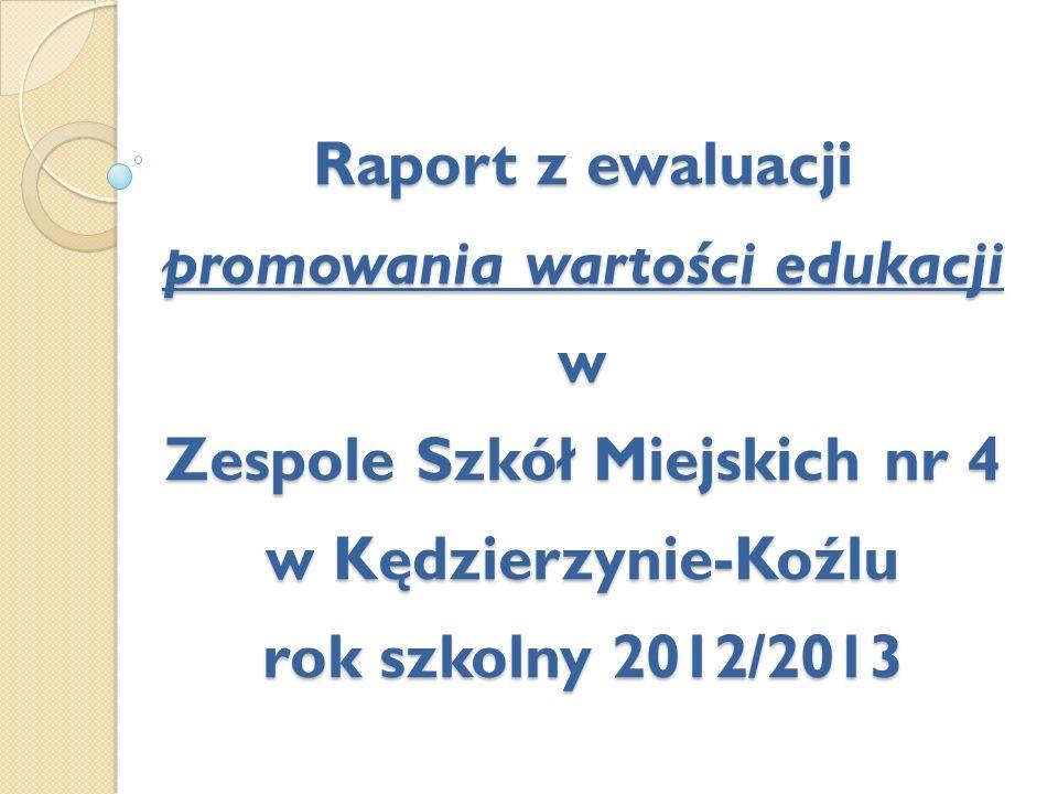 Raport z ewaluacji promowania wartości edukacji w Zespole Szkół Miejskich nr 4 w Kędzierzynie-Koźlu rok szkolny 2012/2013