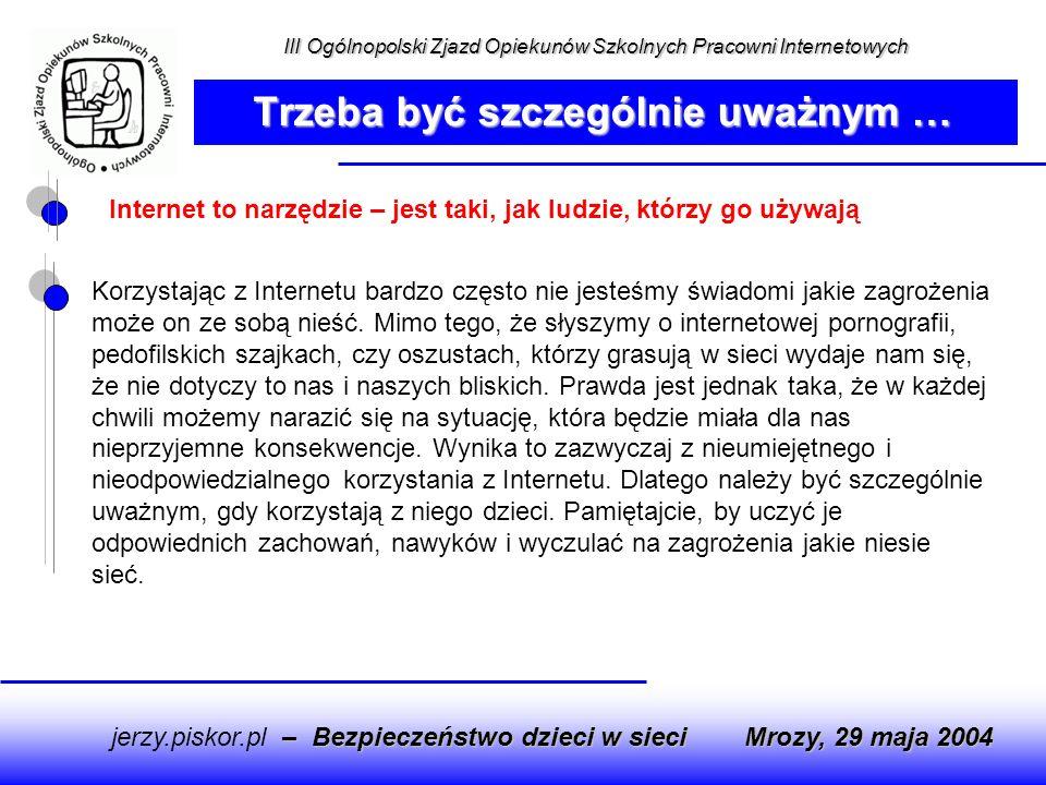 Internet to narzędzie – jest taki, jak ludzie, którzy go używają – Bezpieczeństwo dzieci w sieci jerzy.piskor.pl – Bezpieczeństwo dzieci w sieci Mrozy