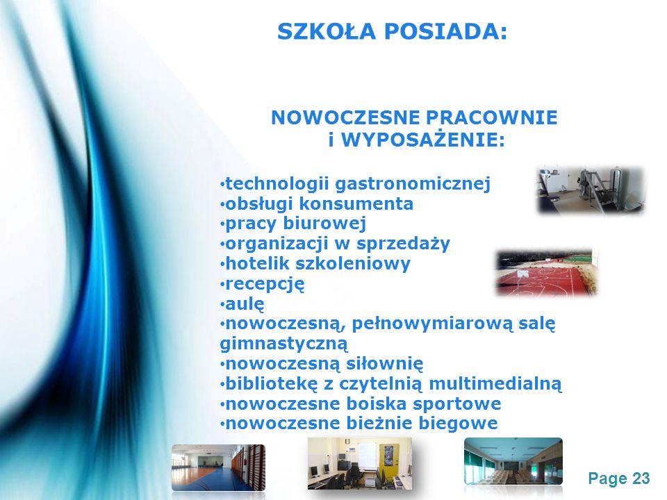 Page 23 SZKOŁA POSIADA: NOWOCZESNE PRACOWNIE i WYPOSAŻENIE: technologii gastronomicznej obsługi konsumenta pracy biurowej organizacji w sprzedaży hote