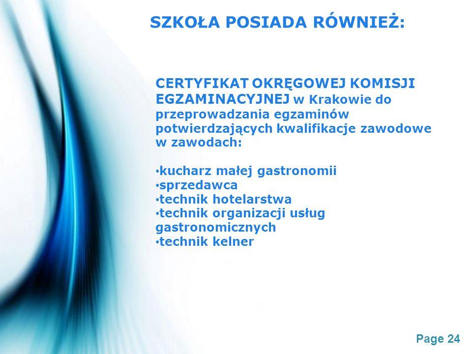 Page 24 SZKOŁA POSIADA RÓWNIEŻ: CERTYFIKAT OKRĘGOWEJ KOMISJI EGZAMINACYJNEJ w Krakowie do przeprowadzania egzaminów potwierdzających kwalifikacje zawo