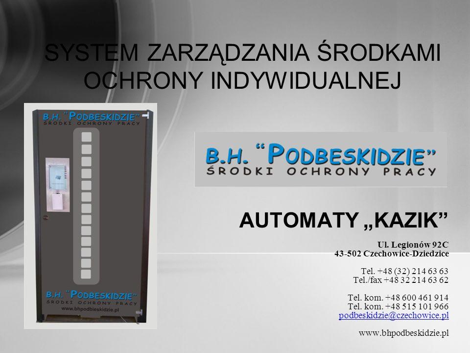 AUTOMATY KAZIK Ul. Legionów 92C 43-502 Czechowice-Dziedzice Tel. +48 (32) 214 63 63 Tel./fax +48 32 214 63 62 Tel. kom. +48 600 461 914 Tel. kom. +48