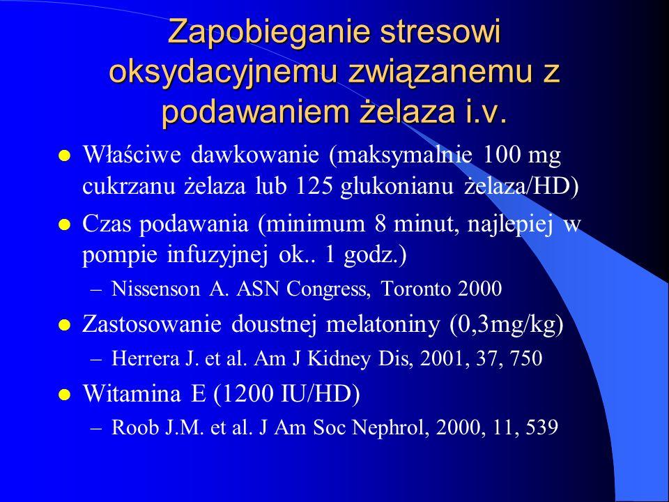 Zapobieganie stresowi oksydacyjnemu związanemu z podawaniem żelaza i.v. l Właściwe dawkowanie (maksymalnie 100 mg cukrzanu żelaza lub 125 glukonianu ż