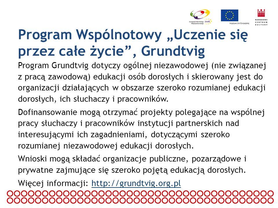 Program Wspólnotowy Uczenie się przez całe życie, Grundtvig Program Grundtvig dotyczy ogólnej niezawodowej (nie związanej z pracą zawodową) edukacji o