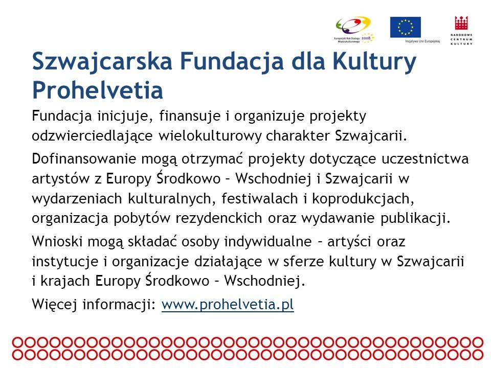 Szwajcarska Fundacja dla Kultury Prohelvetia Fundacja inicjuje, finansuje i organizuje projekty odzwierciedlające wielokulturowy charakter Szwajcarii.