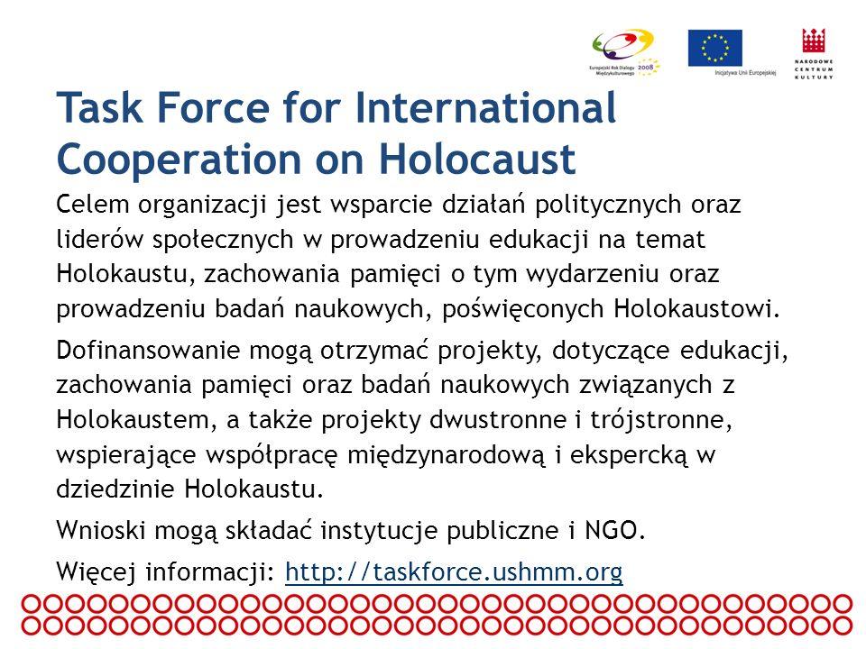 Task Force for International Cooperation on Holocaust Celem organizacji jest wsparcie działań politycznych oraz liderów społecznych w prowadzeniu eduk