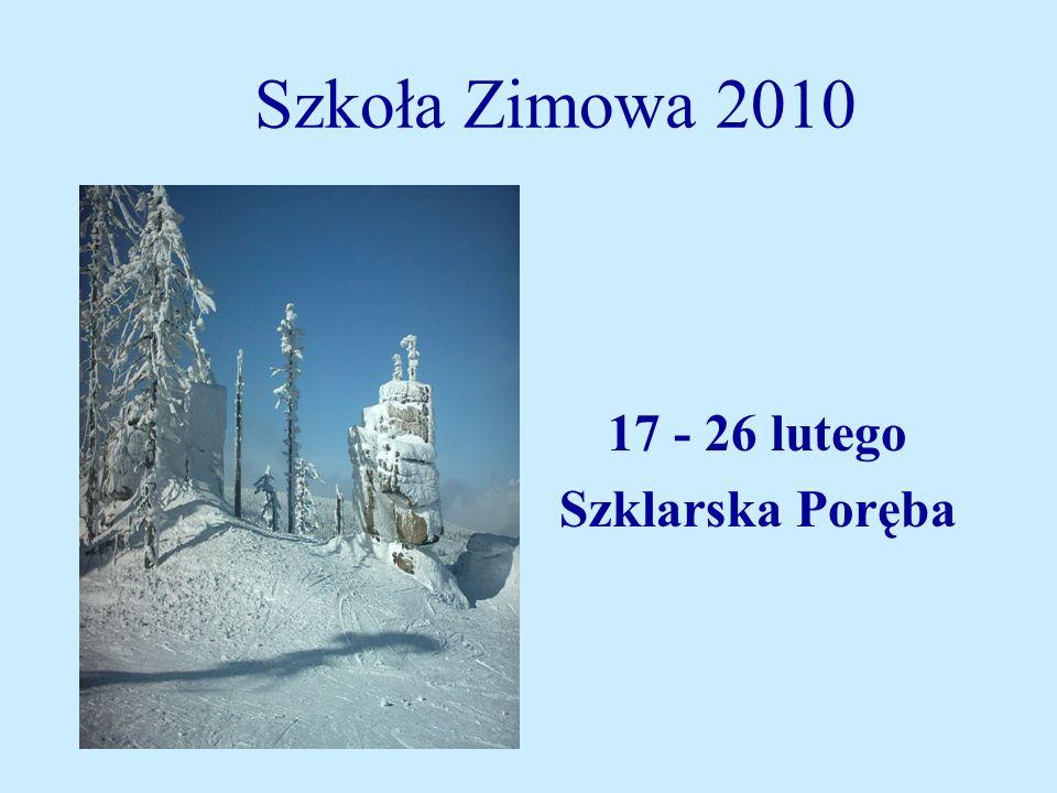Szkoła Zimowa 2010 17 - 26 lutego Szklarska Poręba
