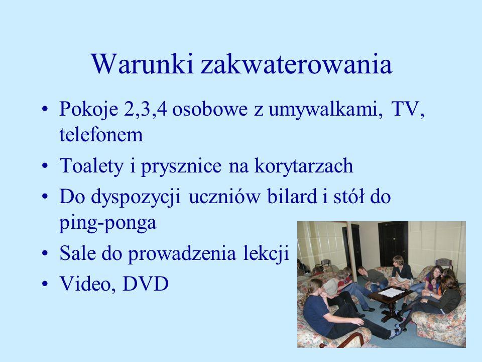 Warunki zakwaterowania Pokoje 2,3,4 osobowe z umywalkami, TV, telefonem Toalety i prysznice na korytarzach Do dyspozycji uczniów bilard i stół do ping-ponga Sale do prowadzenia lekcji Video, DVD