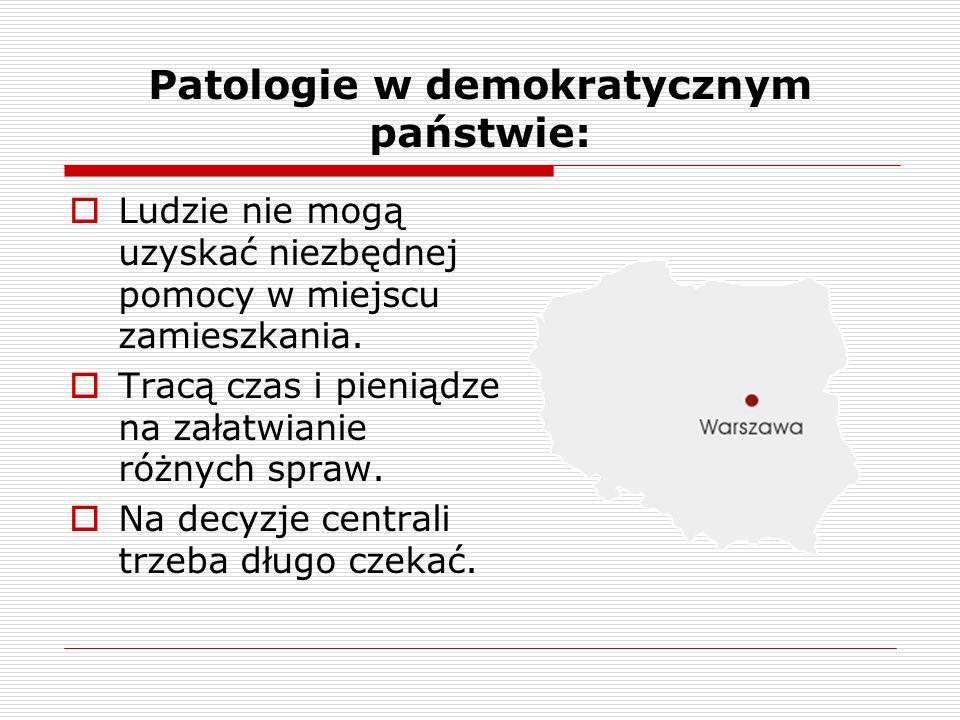 Patologie w demokratycznym państwie: Ludzie nie mogą uzyskać niezbędnej pomocy w miejscu zamieszkania. Tracą czas i pieniądze na załatwianie różnych s