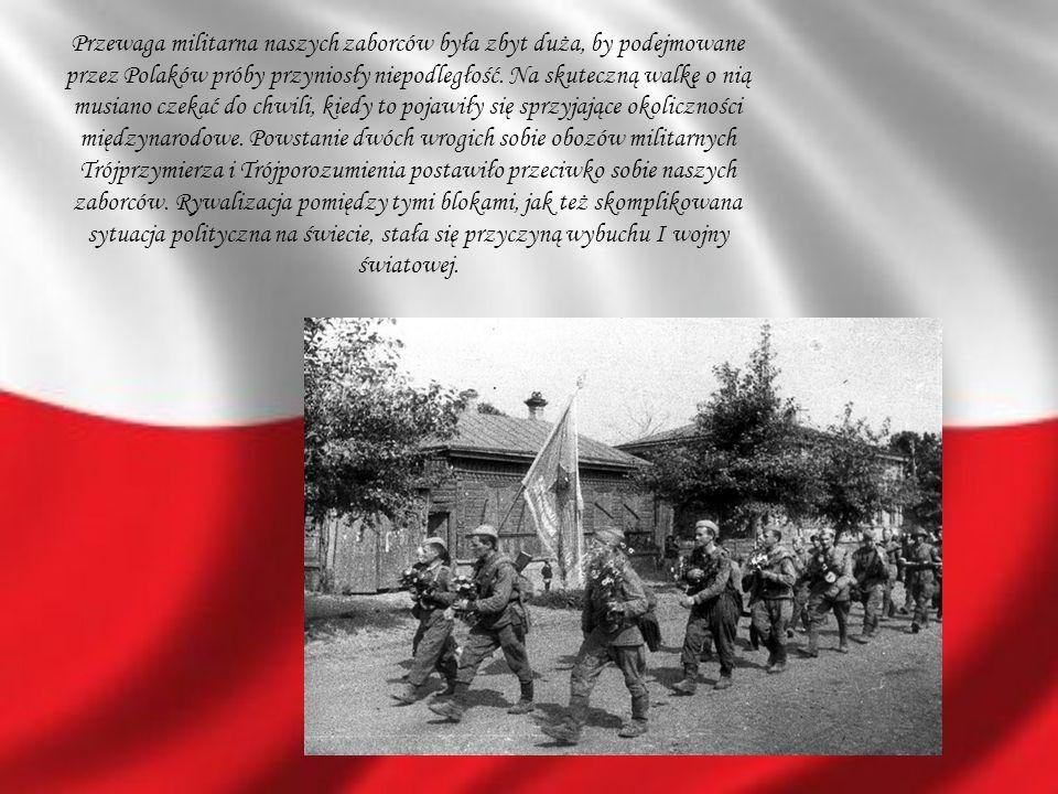 Przewaga militarna naszych zaborców była zbyt duża, by podejmowane przez Polaków próby przyniosły niepodległość. Na skuteczną walkę o nią musiano czek