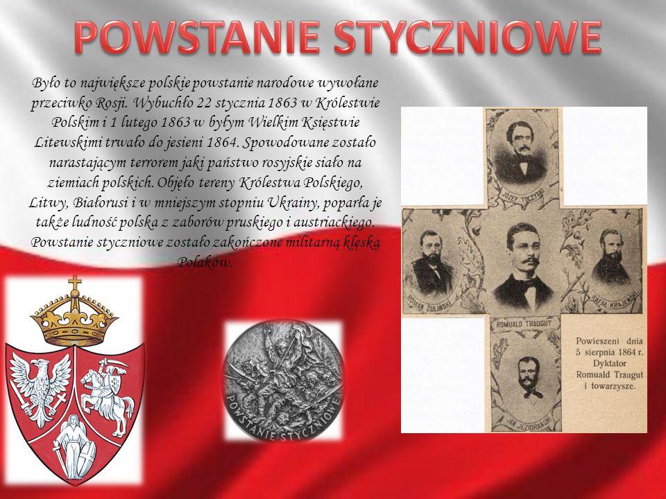 Było to największe polskie powstanie narodowe wywołane przeciwko Rosji. Wybuchło 22 stycznia 1863 w Królestwie Polskim i 1 lutego 1863 w byłym Wielkim