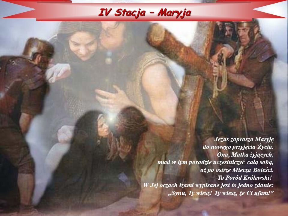 IV Stacja – Maryja Jezus zaprasza Maryję do nowego przyjęcia Życia. Ona, Matka żyjących, musi w tym porodzie uczestniczyć całą sobą, aż po ostrze Miec